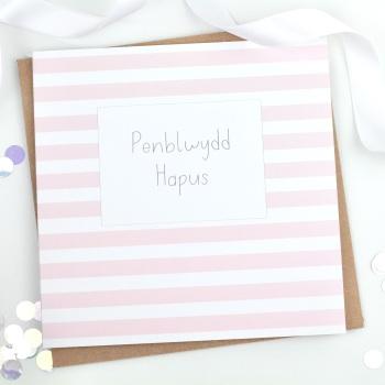 Penblwydd Hapus - Pink Stripy - Card