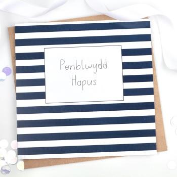 Penblwydd Hapus - Blue Stripy - Card