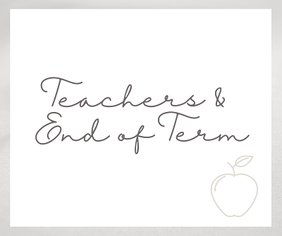 Teachers Gifts / End of Term Gifts