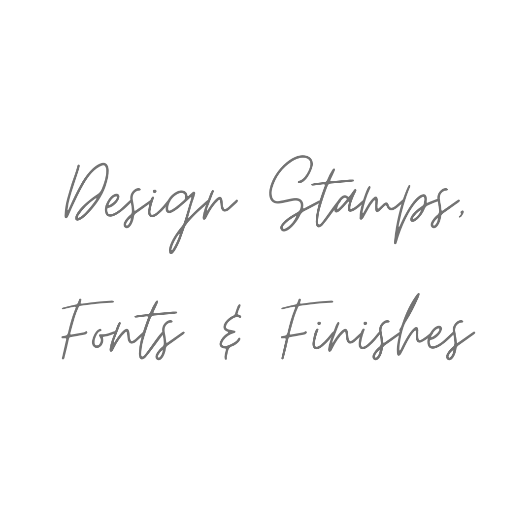 Design Stamps, Fonts & Jewellery Finish Examples