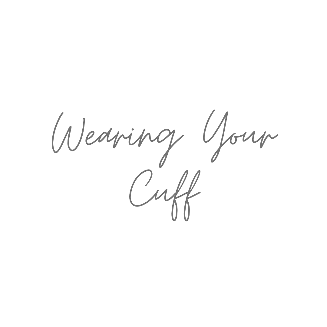 How to wear your cuff