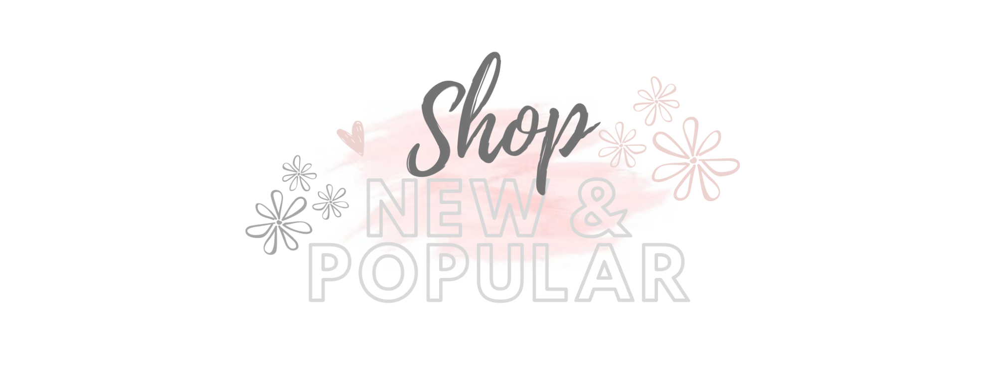 Shop new and popular
