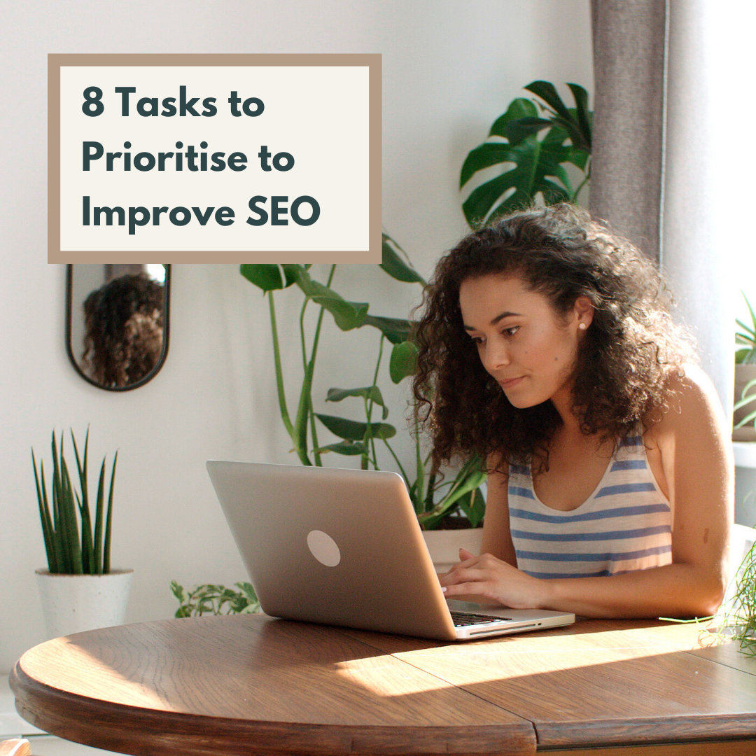8 Tasks to Prioritise to Improve SEO