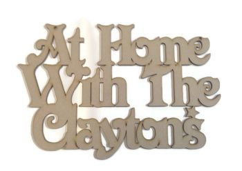 MDF Wooden Personalised House Plaque 'At Home With The'