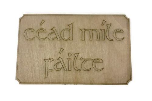 Wooden Plywood Engraved Quotes / Names - Cead Mile Failte