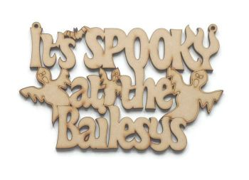 3mm MDF 'Its Spooky At The'