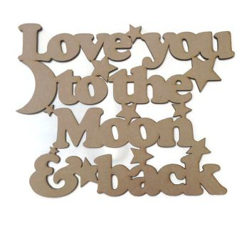 Wooden Quote Plaque - Love you to the moon and back