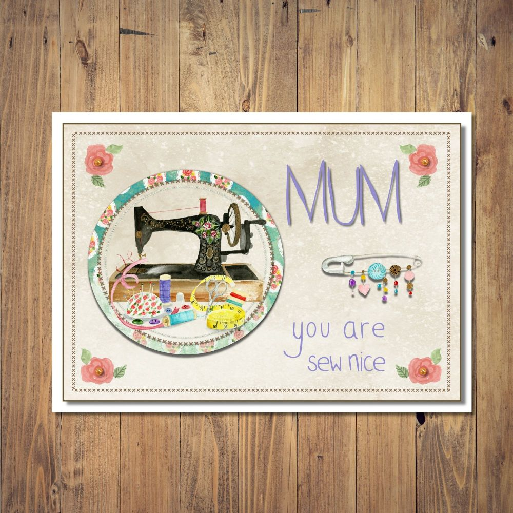 Mum You Are Sew Nice Mother's Day Card