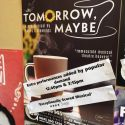 'Tomorrow, Maybe' Poster and Flashes - Edinburgh 2016