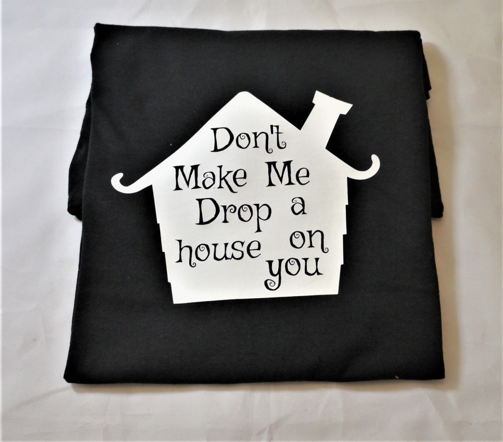 Don't Make Me Drop A House On You
