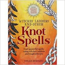 Witches Ladders And Other Knot Spells