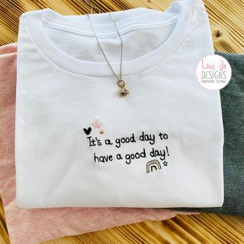 It's a good day to have a good day T-shirt - Tee