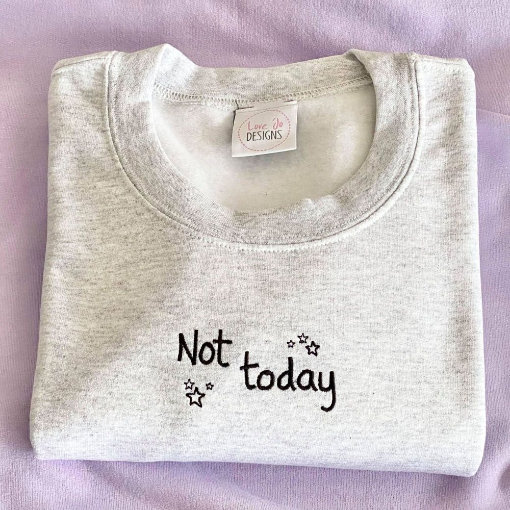 Not today - Sweater