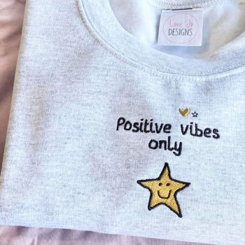 Positive vibes only - Embroidered Sweater