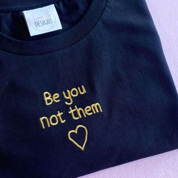 Be you not them - Embroidered T-shirt