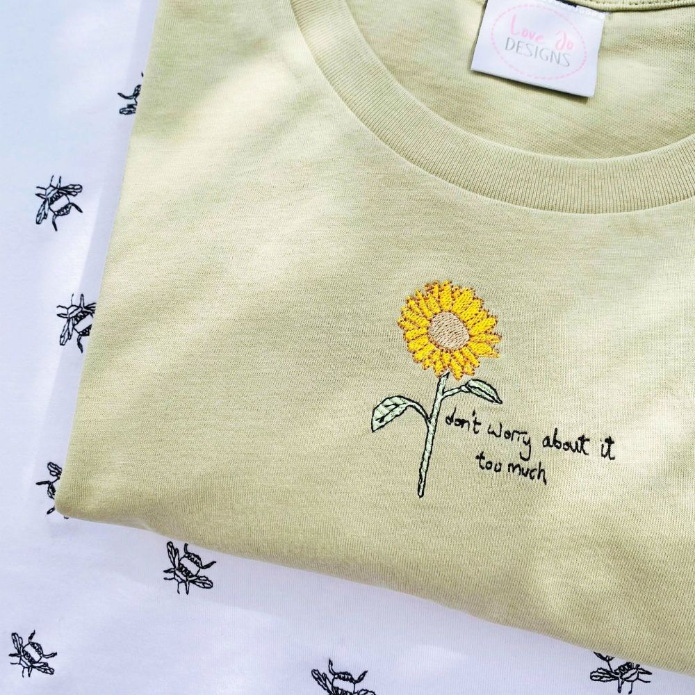 <!-- 001 --> Sunflower, don't worry - Organic Embroidered Tee