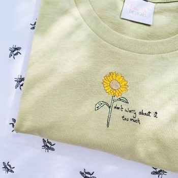 Sunflower, don't worry - Organic Embroidered Tee