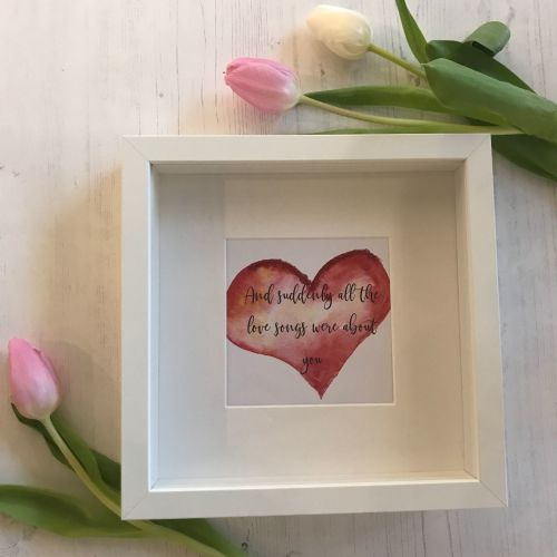 And Suddenly All The Love Songs Were About You Framed Print