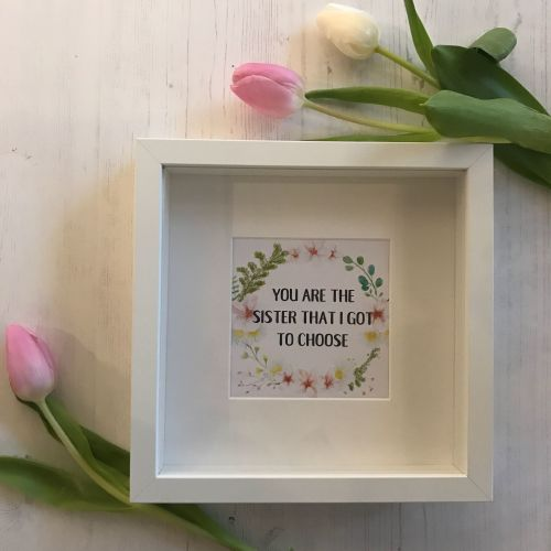 You Are The Sister That I Got To Choose Framed Print