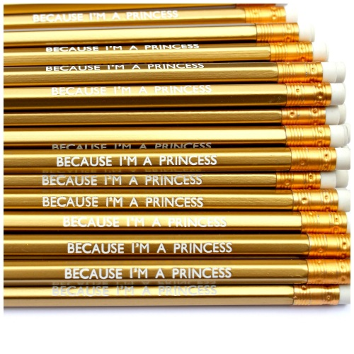 Because I'm A Princess Pencil