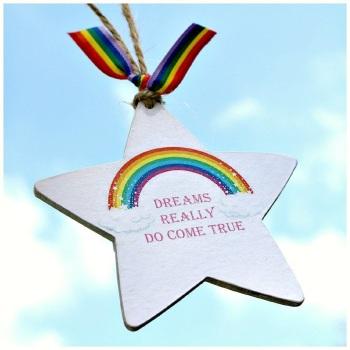 Dreams Really Do Come True Rainbow Star