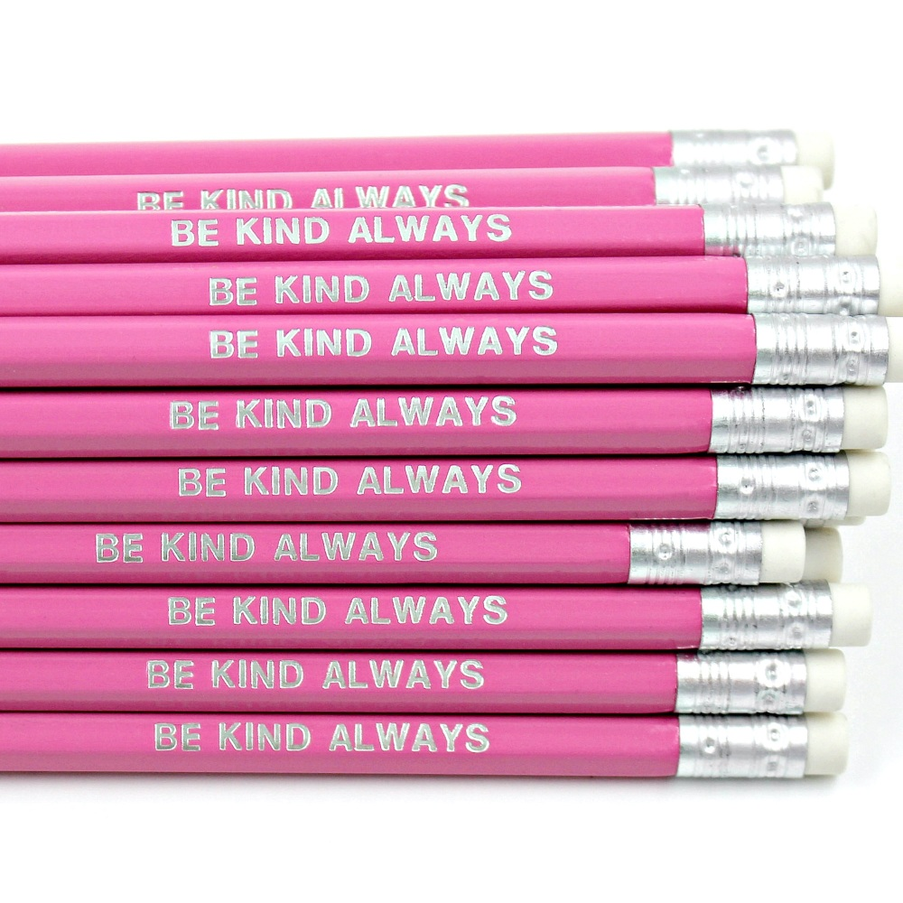 Be Kind Always Pencil