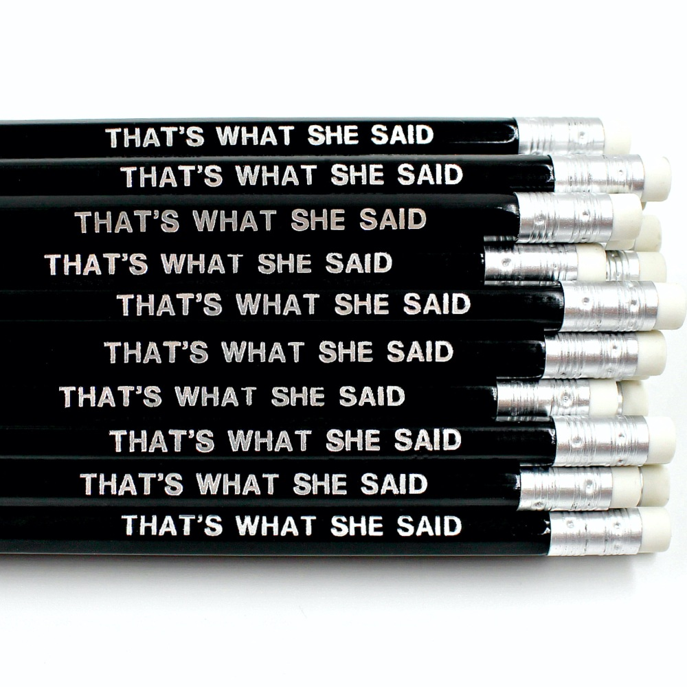That's What She Said Pencil The Office US