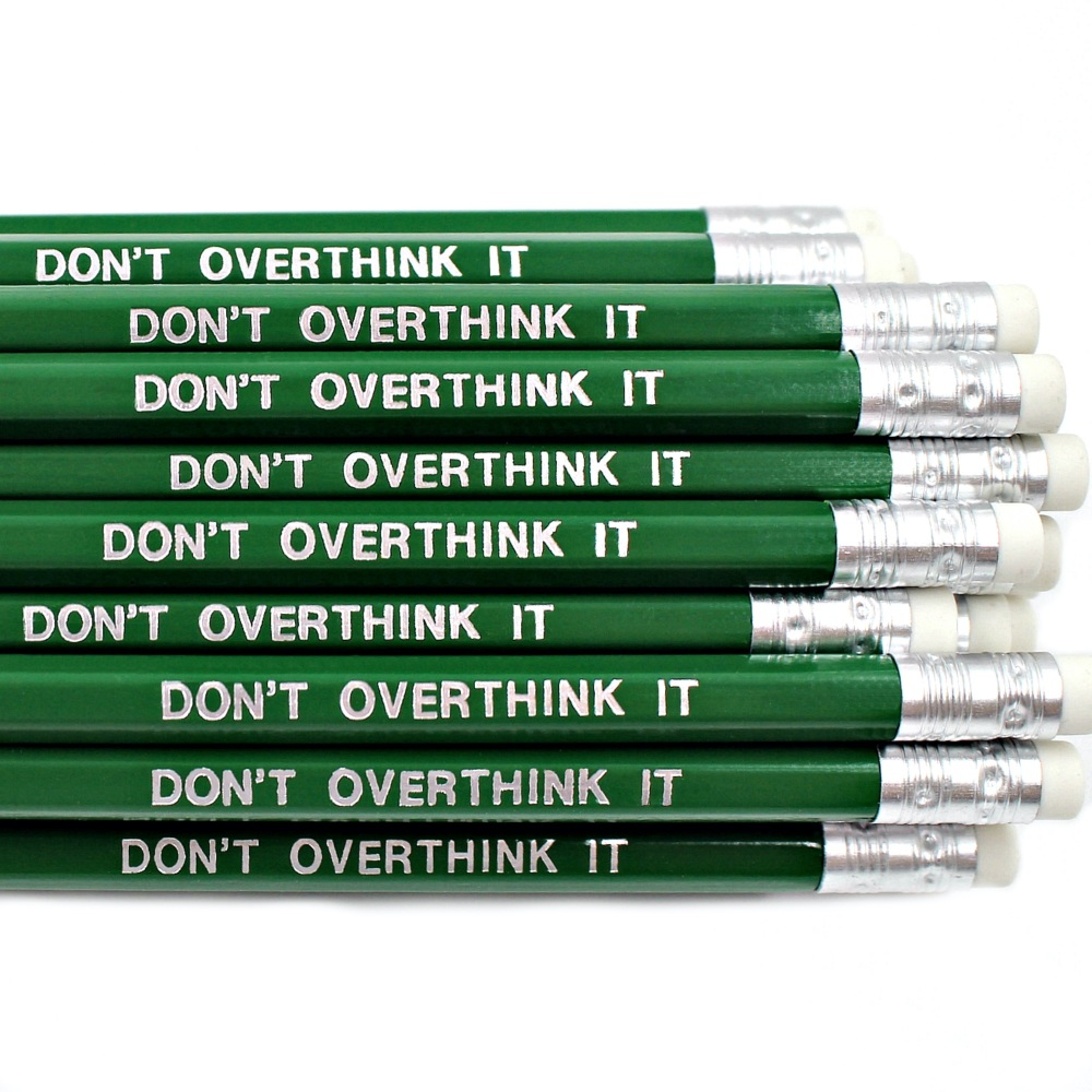 Don't Overthink It Pencil