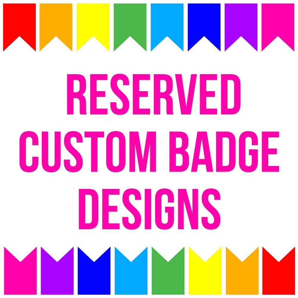 Reserved Custom Designs