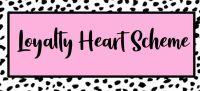 Loyalty Heart Scheme - Rewarding YOU!