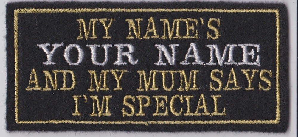 My Mum Thinks I'm Special Personalised Custom Biker Patch