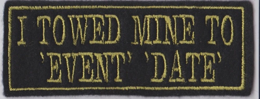 I TOWED MINE TO….  Custom Personalised Felt Patch - Standard Font
