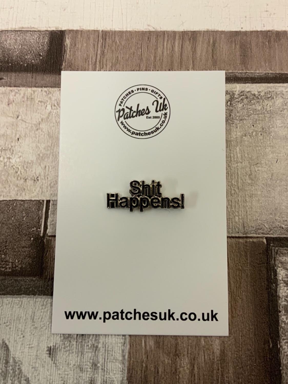 Shit Happens! Metal Enamel Pin Badge #0058
