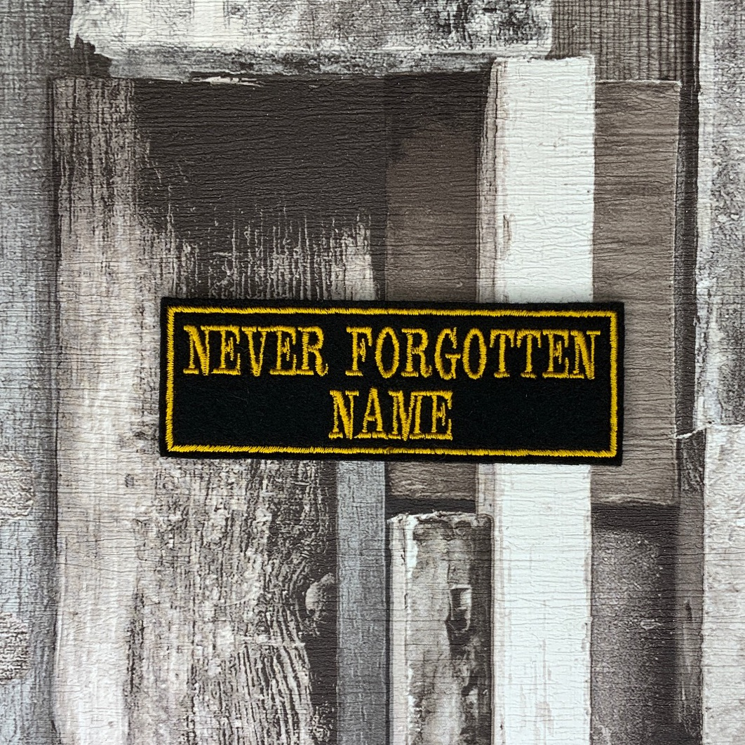 Never Forgotten Memorial Custom Personalised Felt Patch