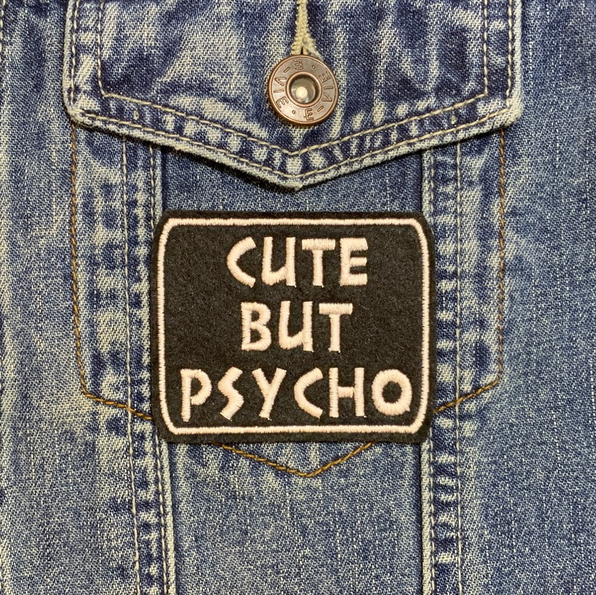 Cute But Psycho Embroidered Felt Slogan Patch