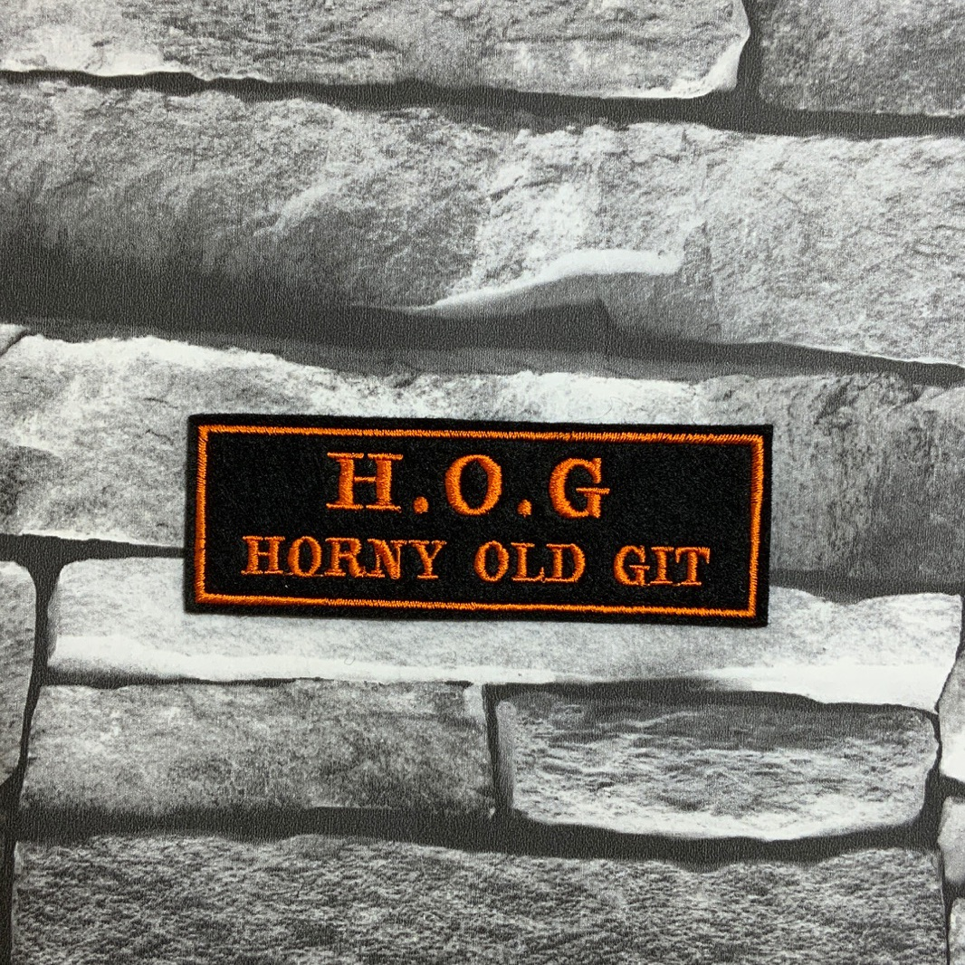 H.O.G - Horny old Git Embroidered Text Slogan Felt Biker Patch