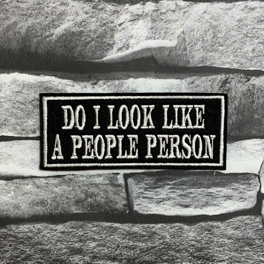 Do I Look Like A People Person Embroidered Text Slogan Felt Biker Patch
