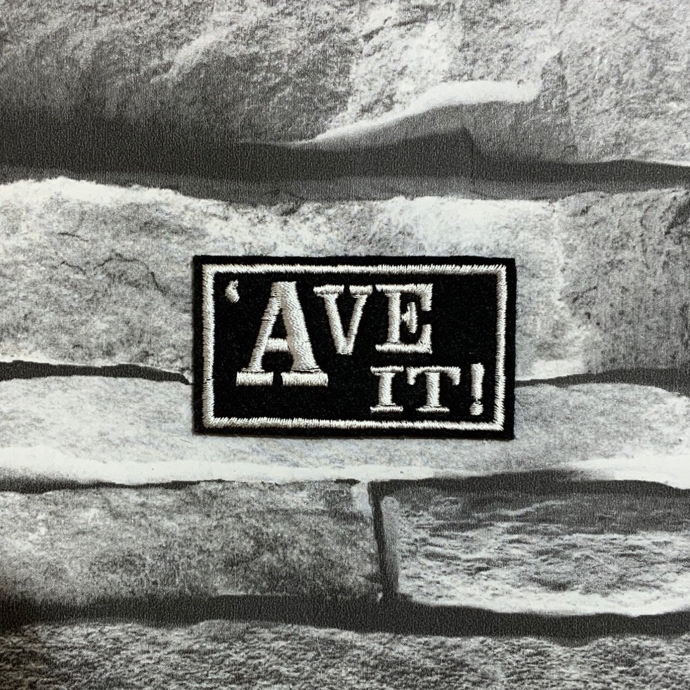 'Ave It! Embroidered Text Slogan Felt Biker Patch