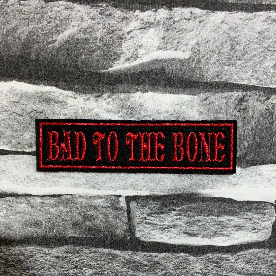 Bad To The Bone Embroidered Text Slogan Felt Biker Patch