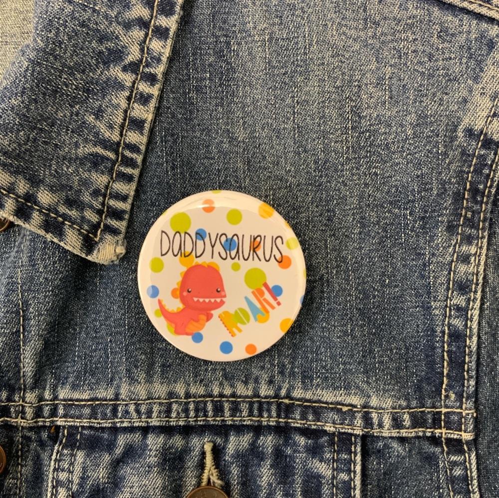Daddysaurus Button Badge 58mm