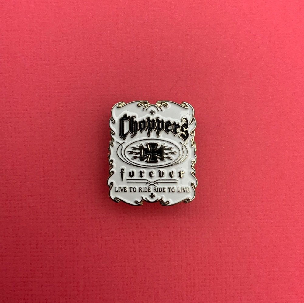 Choppers Forever Metal Enamel Pin Badge #0016