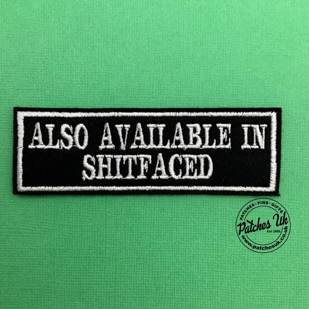 Also Available In Shitfaced Embroidered Text Slogan Felt Biker Patch #0008