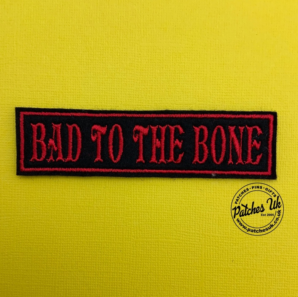 Bad To The Bone Embroidered Text Slogan Felt Biker Patch #0011
