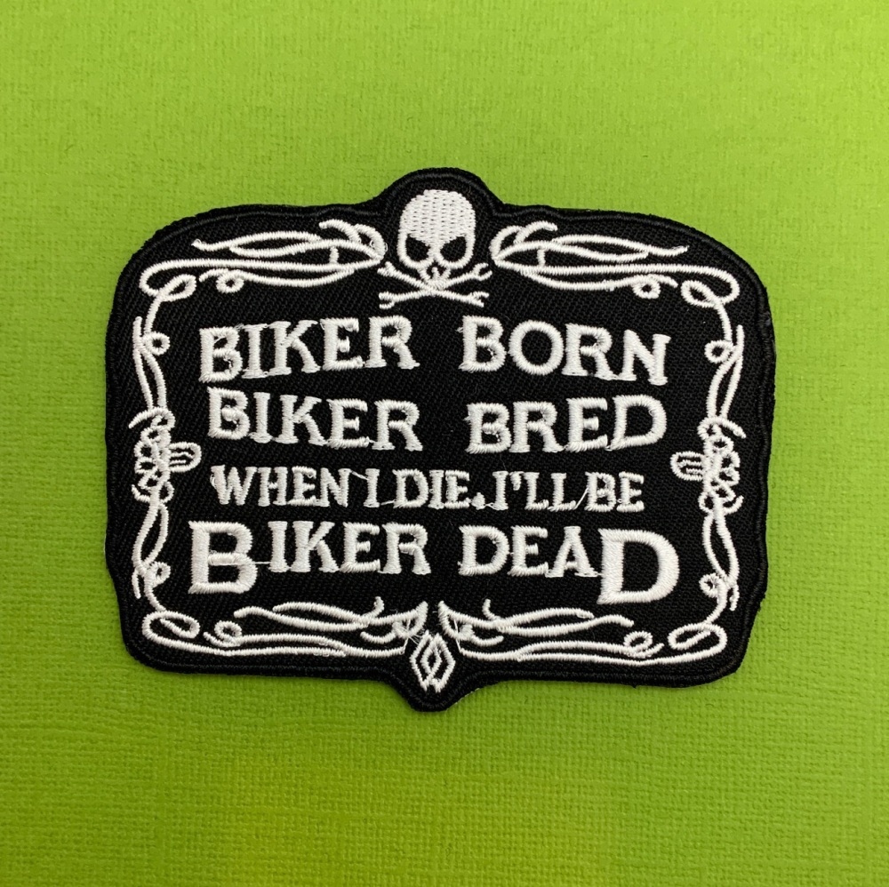 Biker Born Biker Bred Fabric Biker Patch #0062