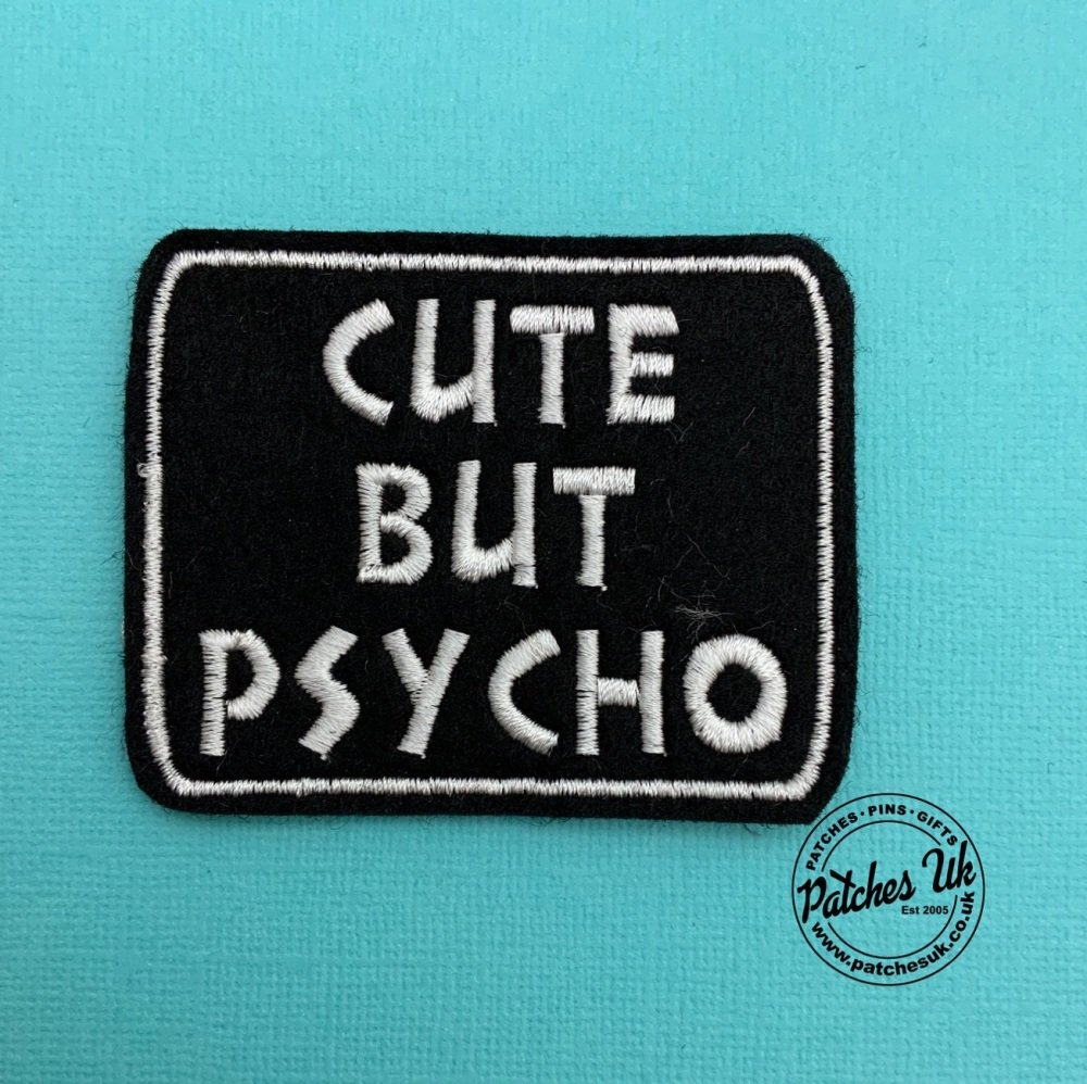 Cute But Psycho Embroidered Felt Slogan Patch #0020