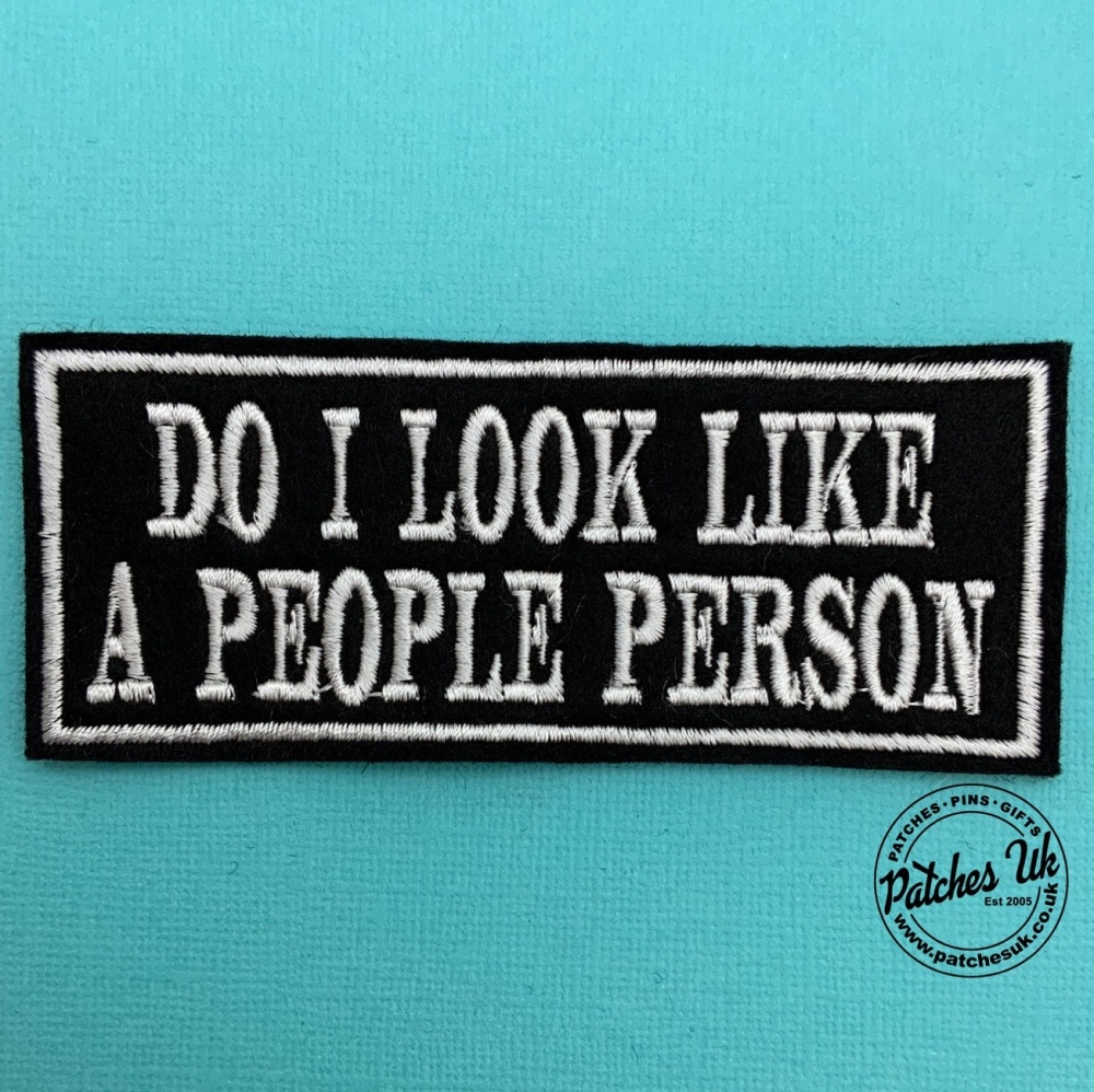 Do I Look Like A People Person Embroidered Text Slogan Felt Biker Patch #00