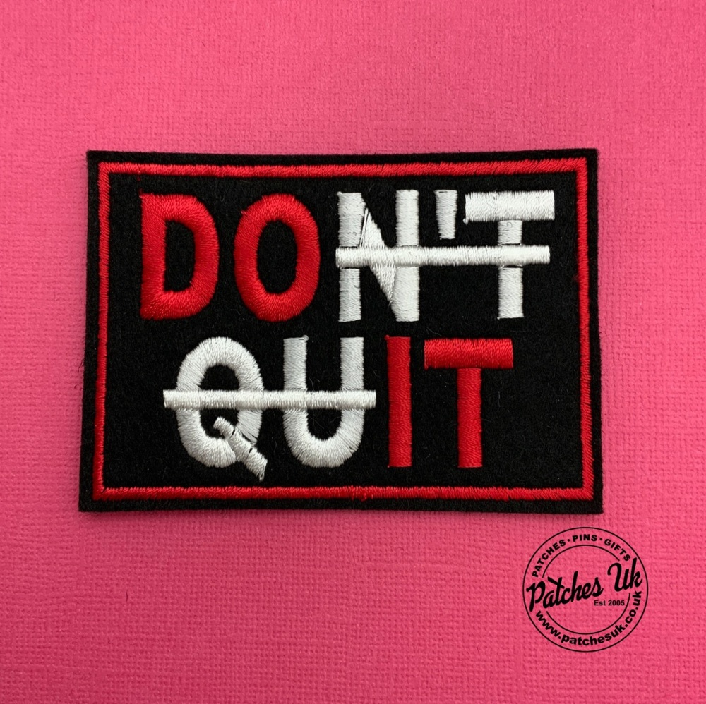 Don't Quit (Do It) Embroidered Felt Iron On Patch #0045
