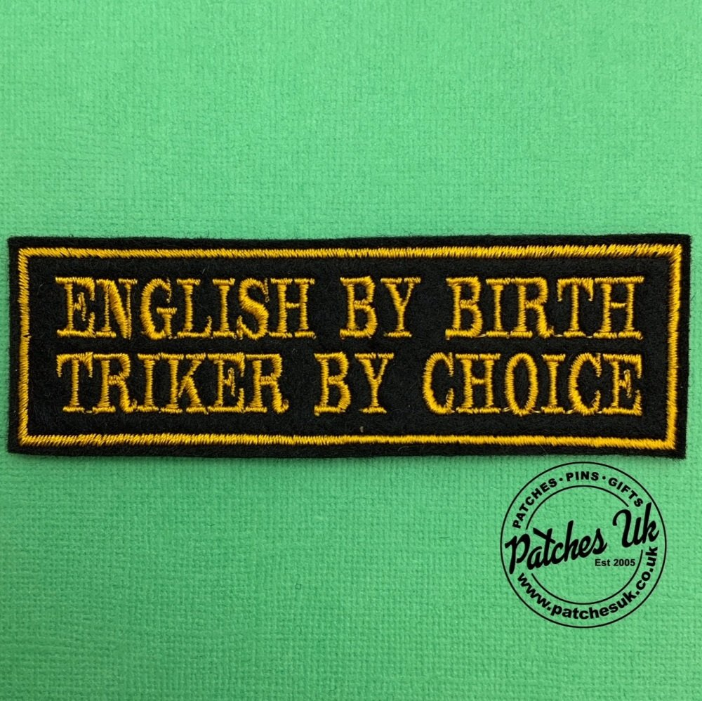 English By Birth Triker By Choice - 2 line felt patch #0082