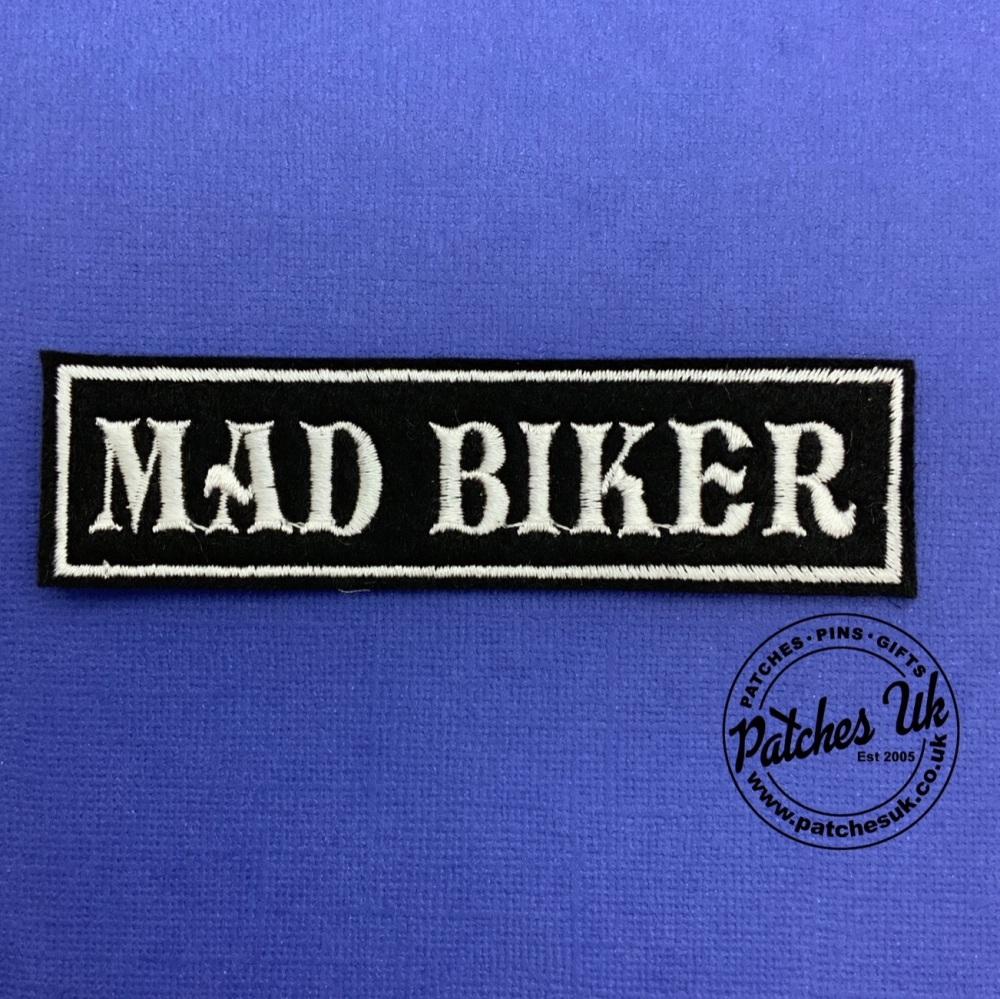 Mad Biker Embroidered Text Slogan Felt Biker Patch #0083
