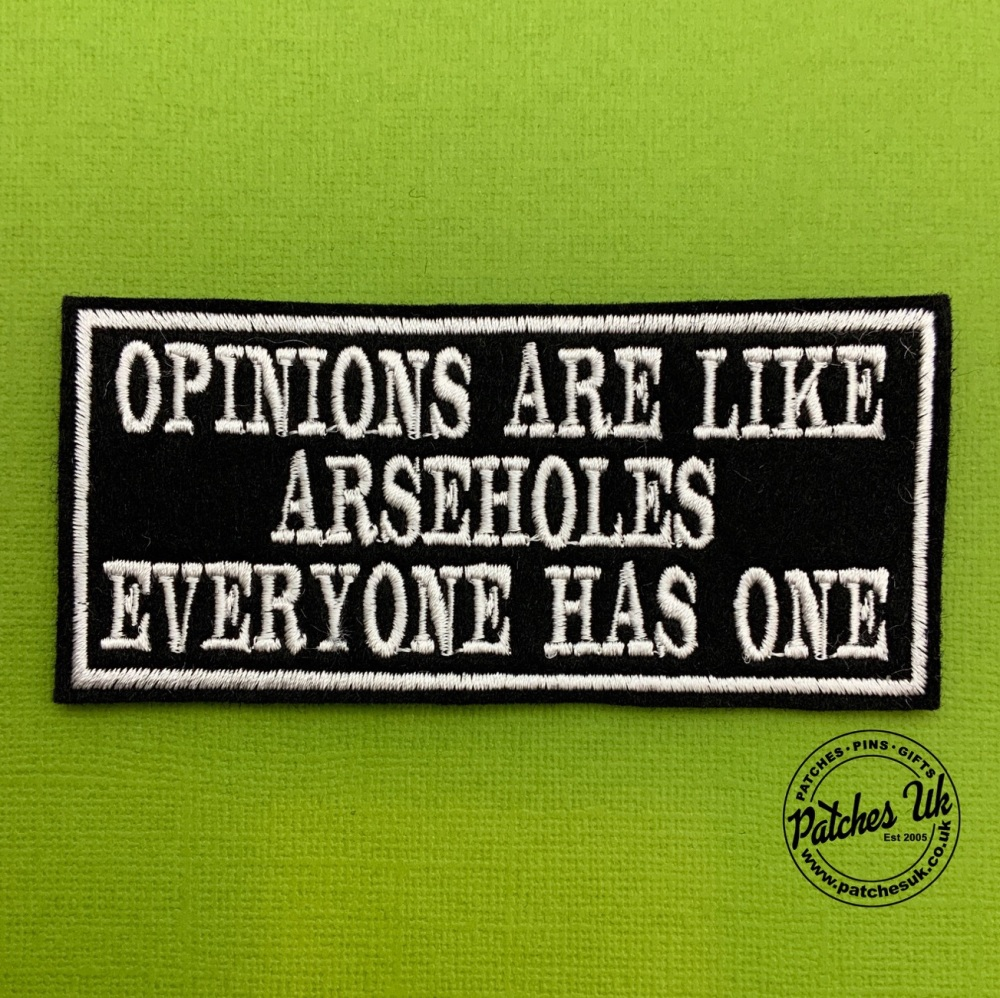 Opinions Are Like Arseholes Everyone Has One Embroidered Text Slogan Felt B